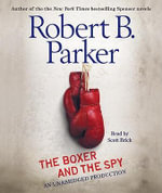 The Boxer and the Spy - Robert B Parker