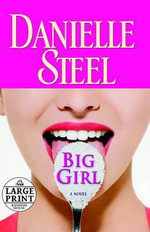 Big Girl : Random House Large Print - Danielle Steel