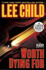 Worth Dying for :  A Reacher Novel - Lee Child