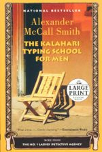 The Kalahari Typing School for Men : No. 1 Ladies Detective Agency - Alexander McCall Smith