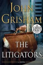 The Litigators : Random House Large Print - John Grisham