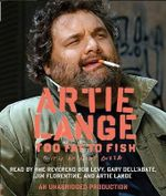 Too Fat to Fish - Artie Lange