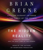 The Hidden Reality : Parallel Universes and the Deep Laws of the Cosmos - Brian Greene