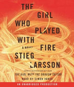 The Girl Who Played with Fire : A Novel - Stieg Larsson