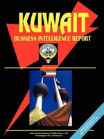 Kuwait Business Intelligence Report - International  Business Publications