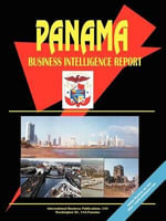 Panama Business Intelligence Report - International  Business Publications