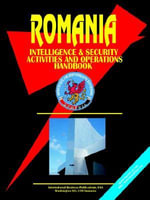 Romania Intelligence & Security Activities & Operations Handbook