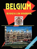 Belgium Business Law Handbook - International  Business Publications