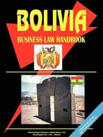 Bolivia Business Law Handbook - International  Business Publications