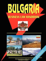 Bulgaria Business Law Handbook - International  Business Publications
