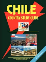 Chile : Country Study Guide - International Business Publications USA