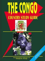 Congo Country Study Guide : Country Study Guide - International  Business Publications