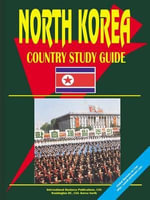 Korea, North Country Study Guide - International  Business Publications