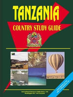 Tanzania Country Study Guide - International  Business Publications