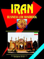 Iran Business Law Handbook : Business Law Handbook - International Business Publications USA