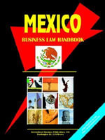 Mexico Business Law Handbook : Business Law Handbook - International Business Publications USA