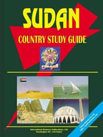Sudan Country Study Guide : Business Law Handbook - International  Business Publications