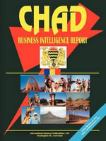 Chad Business Intelligence Report - International  Business Publications