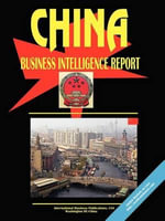 China Business Intelligence Report - International  Business Publications