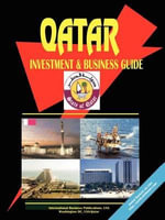 Qatar Investment and Business Guide - International  Business Publications