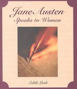 Jane Austen Speaks to Women : Key Themes and Approaches - Edith Lank