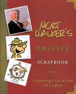 Mort Walker's Private Scrapbook : Celebrating a Life of Love and Laughter - Mort Walker