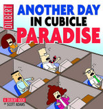 Another Day in Cubicle Paradise : A Dilbert Book - Scott Adams