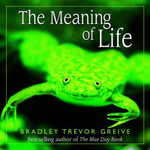 The Meaning of Life : No - Bradley Trevor Greive