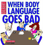 When Body Language Goes Bad : A Dilbert Book - Scott Adams