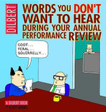 Words You Don't Want to Hear During Your Annual Performance Review : A Dilbert Book - Scott Adams