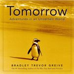 Tomorrow : Adventures in an Uncertain World - Bradley Trevor Greive