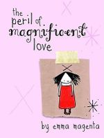 The Peril of Magnificent Love : No - Emma Magenta