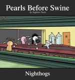 Nighthogs : A Pearls Before Swine Collection - Stephan Pastis