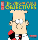 Thriving on Vague Objectives : A Dilbert Book - Scott Adams