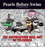 The Ratvolution Will Not Be Televised : A Pearls Before Swine Collection - Stephan Pastis