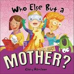 Who Else But a Mother? - Cathy Hamilton