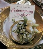 Nell Hill's Entertaining in Style : Inspiring Parties and Seasonal Celebrations - Mary Carol Garrity