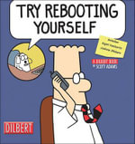 Try Rebooting Yourself : A Dilbert Collection - Scott Adams