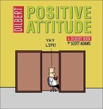 Positive Attitude : Dilbert 29 - Scott Adams