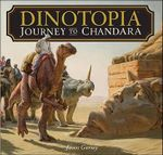 Dinotopia : Journey to Chandara - James Gurney