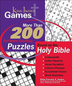 King James Games : Study Puzzles Crafted for the Learning and Memorization of God's Word - Timothy E Parker