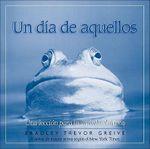 Un Dia de Aquellos : Una Leccion Para Levantarle el Animo :  Una Leccion Para Levantarle el Animo - Bradley Trevor Greive