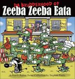 Da Brudderhood of Zeeba Zeeba Eata : A Pearls Before Swine Collections - Stephan Pastis