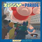 Ziggy on Parade : A Ziggy Collection - Tom Wilson