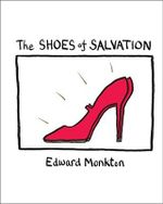 The Shoes of Salvation - Edward Monkton