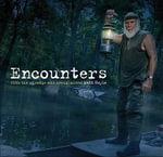 Encounters : With the Strange and Unexplained - Matt Hoyle