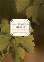 The Bryant Family Vineyard Cookbook : Recipes from Great Chefs and Friends - Barbara Bryant