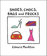 Shoes, Chocs, Bags, and Frocks - Edward Monkton