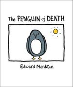 The Ballad of the Penguin of Death : Method 412 - Edward Monkton