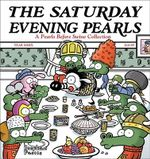 The Saturday Evening Pearls : A Pearls Before Swine Collection - Stephan Pastis